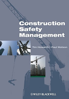 Construction Safety Management By Howarth, Tim/ Watson, Paul