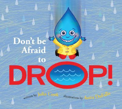 Don't be Afraid to Drop! By Cook, Julia/ DuFalla, Anita (ILT)